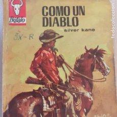 Cómics: BUFALO Nº 736. COMO UN DIABLO. SILVER KANE. 1ª EDICIÓN BRUGUERA 1967. BUENO. Lote 232206580