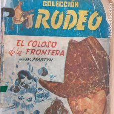 Comics: RODEO Nº 229. EL COLOSO DE LA FRONTERA. W. MARTYN - FIDEL PRADO. 1ª EDICIÓN CIES. Lote 232207125