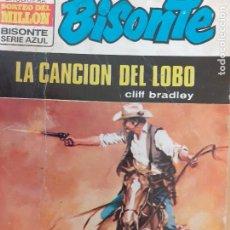 Cómics: BISONTE SERIE AZUL Nº 137. LA CANCIÓN DEL LOBO. CLIFF BRADLEY. 1ª EDICIÓN BRUGUERA 1973. BUENO. Lote 232359650