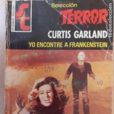 Comics: SELECCIÓN TERROR Nº 277. YO ENCONTRÉ A FRANKENSTEIN. CURTIS GARLAND. BRUGUERA 1978. Lote 232499621