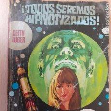 Cómics: LA CONQUISTA DEL ESPACIO Nº 33. TODOS SEREMOS HIPNOTIZADOS. KEITH LUGER. BRUGUERA 1971. Lote 232737230