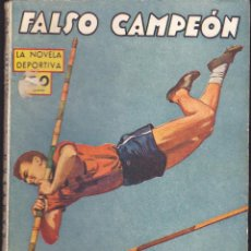 Cómics: NOVELA COLECCION LA NOVELA DEPORTIVA FALSO CAMPEON. Lote 235093085