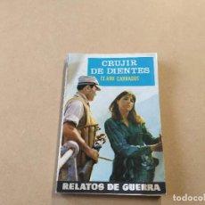 Cómics: NOVELA RELATOS DE GUERRA Nº 275 - CRUJIR DE DIENTES - CLARK CARRADOS - TORAY. Lote 236406535
