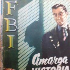 Cómics: FBI Nº 347. AMARGA VICTORIA. JAN HUTTON. EDITORIAL ROLLAN 1957. Lote 236980005