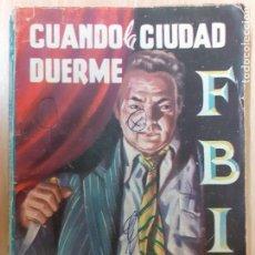 Cómics: FBI Nº 260. CUANDO LA CIUDAD DUERME. O. C. TAVIN. EDITORIAL ROLLAN 1956. BUENO. Lote 236980940
