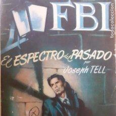 Cómics: FBI Nº 131.EL ESPECTRO DEL PASADO. JOSEPH TELL. EDITORIAL ROLLAN 1952. Lote 236981555