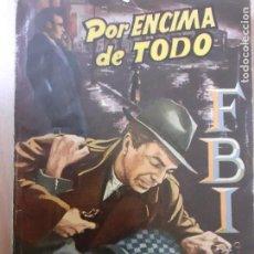 Cómics: FBI Nº 359. POR ENCIMA DE TODO. ALV CORTROA.. EDITA ROLLAN 1957. Lote 237169500