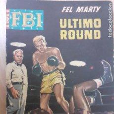 Cómics: FBI Nº 574. ULTIMO ROUND. FEL MARTY.. EDITA ROLLAN 1961. Lote 237170175