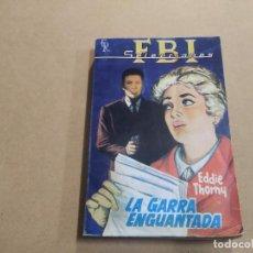 Cómics: NOVELA SELECCIONES DEL FBI Nº 219 - LA GARRA ENGUANTADA - EDDIE THORNY - ROLLÁN. Lote 244512555