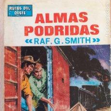 Cómics: RUTAS DEL OESTE Nº 393. ALMAS PODRIDAS. RAF G. SMITH. TORAY 1966.. Lote 244587800