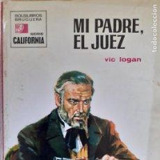 Comics: CALIFORNIA Nº 781. MI PADRE, EL JUEZ. VIC LOGAN. BRUGUERA 1971. BUENO. Lote 244902480