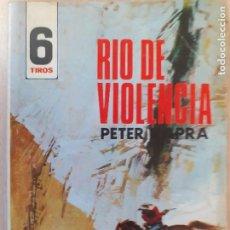Comics: SEIS TIROS Nº 427.RIO DE VIOLENCIA. PETER KAPRA. TORAY 1970. BUENO. Lote 244913000