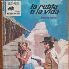 Cómics: COLECCIÓN BISONTE Nº 1156. LA RUBIA O LA VIDA. KEITH LUGER. BRUGUERA 1970. Lote 260408245