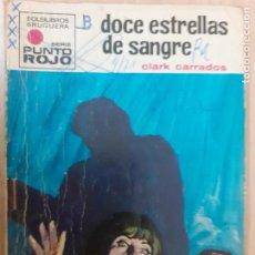 Cómics: PUNTO ROJO Nº 470. DOCE ESTRELLAS DE SANGRE. CLARK CARRADOS. BRUGUERA 1971. Lote 260580050