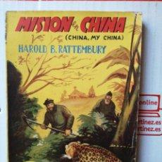 Cómics: MISIÓN EN CHINA - HAROLD B. RATTEMBURY, COLECCIÓN AUTORES BRITÁNICOS NÚMERO 29. Lote 262299900