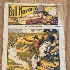 Cómics: BILL NAVARRO - NUMERO 1 - EL JAGUAR SAGRADO - EL GATO NEGRO / ORIGINAL - DIFICIL. Lote 263682285