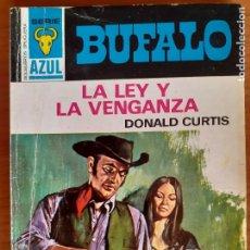 Cómics: BUFALO SERIE AZUL Nº 23. LA LEY Y LA VENGANZA. DONALD CURTIS. BRUGUERA 1972. Lote 272081908