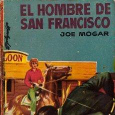 Comics : BOLSILIBROS PULP, COLECCION VAQUERO, BRUGUERA, Nº 179: EL HOMBRE DE SAN FRANCISCO - JOE MOGAR. Lote 276525718
