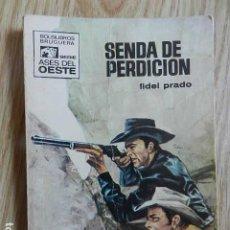 Cómics: BOLSILIBRO SENDA DE PERDICIÓN FIDEL PRADO ASES DEL OESTE Nº 570 BRUGUERA 1ª EDICIÓN 1970 BOLSILIBROS. Lote 288985813