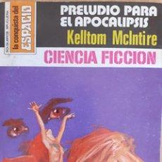 Cómics: LA CONQUISTA DEL ESPACIO Nº 353. PRELUDIO PARA EL APOCALIPSIS. KELLTOM MCINTIRE. BRUGUERA. MUY BUENO. Lote 294070428