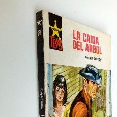 Cómics: OESTE - SALVAJE TEXAS - RALPH BARBY - LA CAIDA DEL ÁRBOL - 1968 BRUGUERA. Lote 295733968