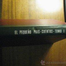 Cómics: EL PEQUEÑO PAIS CUENTOS - TOMO I - ENCUADERNADO - RARISIMO DE ENCONTRAR - GANGA. Lote 26476344