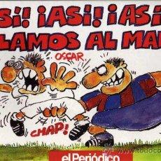 Cómics: ¡ASÍ, ASÍ, ASÍ PILLAMOS AL MADRÍ! - OSCAR - PRIMERA PLANA / EL PERIÓDICO DE CATALUNYA. Lote 27939404