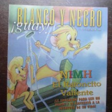 Cómics: BLANCO Y NEGRO GUAY Nº 17. 6 DE JUNIO DE 1999. NIMH EL RATONCITO VALIENTE. Lote 116681543