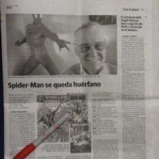 Cómics: SPIDER MAN SE QUEDA HUERFANO: FALLECE STAN LEE. RECORTE DE PERIODICO. Lote 140436670