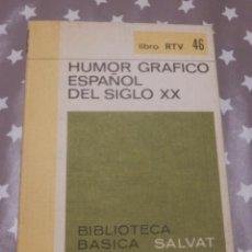 Cómics: HUMOR GRÁFICO ESPAÑOL DEL SIGLO XX - LIBRO RTV 46 - BIBLIOTCA BÁSICA SALVAT. Lote 143555118