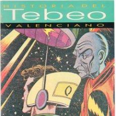 Cómics: HISTORIA DEL TEBEO VALENCIANO NÚM 6: LOS CUADERNOS DE AVENTURAS DE VALENCIANA. Lote 149715430