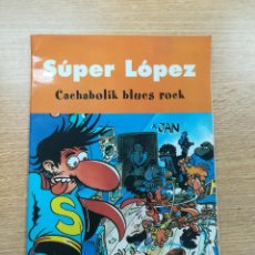 Cómics: SUPER LOPEZ CACHABOLIK BLUES ROCK. Lote 194525462