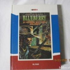 Cómics: BLUEBERRY EL HOMBRE QUE VALÍA 500000 $ JEAN MICHEL CHARLIER JEAN GIRAUD COL EL PAIS Nº 8. Lote 249410720