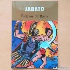 Cómics: JABATO - ESCLAVOS DE ROMA. Lote 295512748