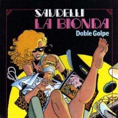Cómics: LA BIONDA, DOBLE GOLPE - SAUDELLI - SEXPERIENCIAS - TOUTAIN - 1986. Lote 27205386