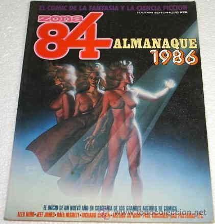 ZONA 84 - ALMANAQUE 1986 ORIGINAL PERFECTO - IMPORTANTE LEER TODO (Tebeos y Comics - Toutain - Zona 84)