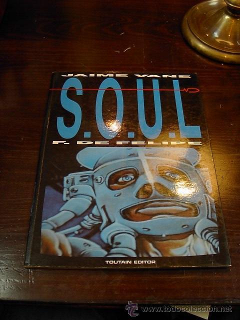 SOUL. JAIME VANE, FERNANDO FELIPE. TOUTAIN EDITOR. 1991 (Tebeos y Comics - Toutain - Otros)