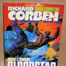 Cómics: RICHARD CORBEN - BLOODSTAR - TOUTAIN - NUEVO (PRECINTADO) - OBRAS COMPLETAS 7. Lote 115149971