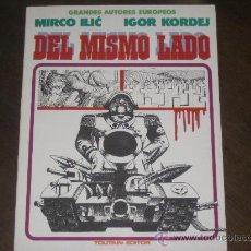 Cómics: DEL MISMO LADO - MIRCO ILIC & IGOR KORDEJ - GRANDES AUTORES EUROPEOS - TOUTAIN EDITOR. Lote 27467816