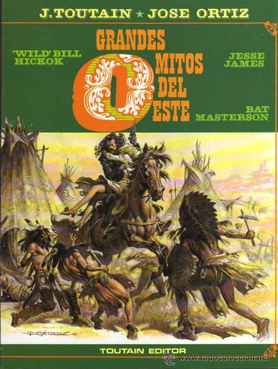 GRANDES MITOS DEL OESTE - TOUTAIN / ORTIZ - TOUTAIN EDITOR (Tebeos y Comics - Toutain - Álbumes)