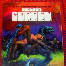 Cómics: RICHARD CORBEN. EL EXTRAORDINARIO MUNDO DE RICHARD CORBEN 2º EDICION 1981. Lote 29416074