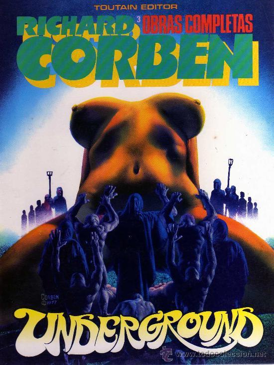 OBRAS COMPLETAS (RICHARD CORBEN) NÚMERO 3: UNDERGROUND, TOUTAIN EDITOR - CJ18 (Tebeos y Comics - Toutain - Obras Completas)