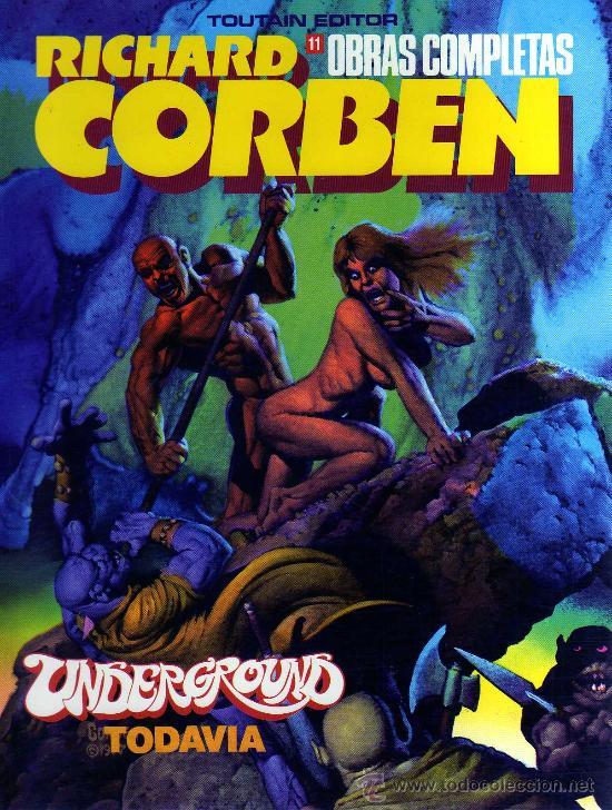 OBRAS COMPLETAS (RICHARD CORBEN) NÚMERO 11: UNDERGROUND-TODAVÍA, TOUTAIN EDITOR (Tebeos y Comics - Toutain - Obras Completas)