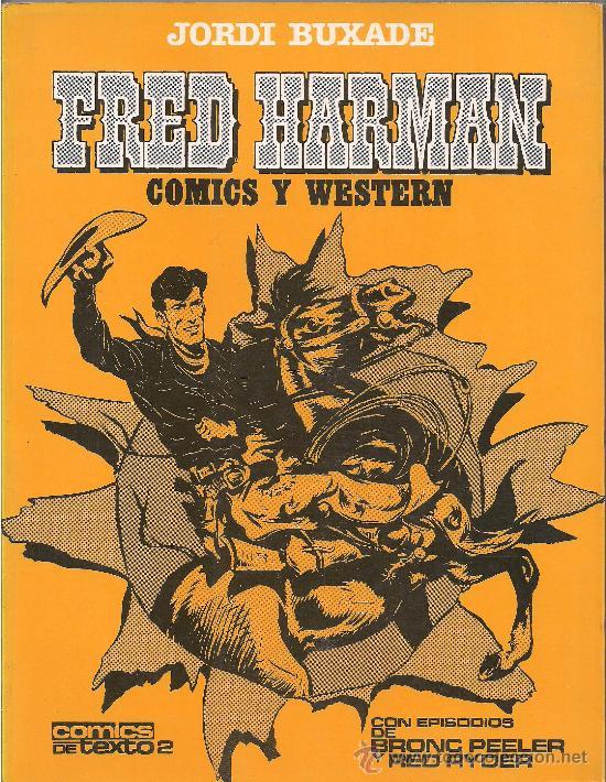 FRED HARMAN - COMICS DE TEXTO 2 - JORDI BUXADE - BRONC PEELER Y RED RYDER (Tebeos y Comics - Toutain - Otros)