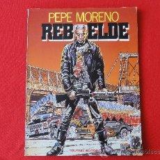 Cómics: REBELDE. PEPE MORENO. ED. TOUTAIN. Lote 34954272