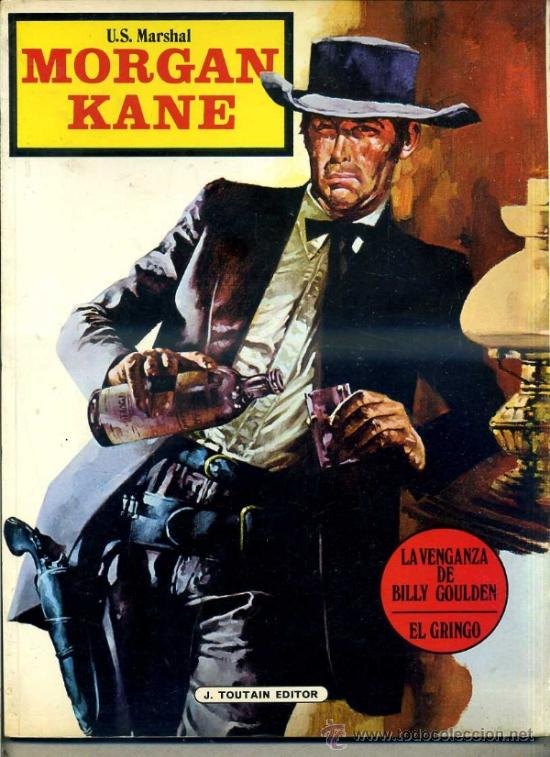U.S. MARSHAL MORGAN KANE : LA VENGANZA DE BILLY GOULDEN / EL GRINGO (TOUTAIN, 1974) (Tebeos y Comics - Toutain - Álbumes)