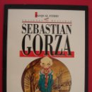 Cómics: SEBASTIAN GORZA. AUTOR, PASQUAL FERRY. TOUTAIN EDITOR, AÑO 1991. VER FOTOS.. Lote 37315101