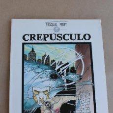 Cómics: CREPÚSCULO - PASQUAL FERRY - TOUTAIN ED. AÑO 1989 - MUY BUEN ESTADO. Lote 39171218