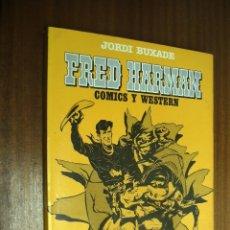 Cómics: FRED HARMAN COMICS Y WESTERN / JORDI BUXADE / COMICS DE TEXTO 2 / TOUTAIN EDITOR. Lote 41906942
