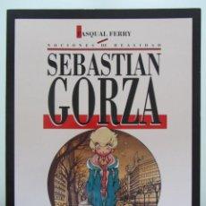Cómics: SEBASTIAN GORZA. PASQUAL FERRY. TOUTAIN.. Lote 43929487